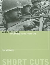 War Cinema - Hollywood on the Front Line | Guy Westwell |
