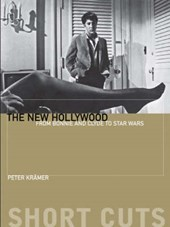 New Hollywood - From Bonnie and Clyde to Star Wars | Peter Kramer |