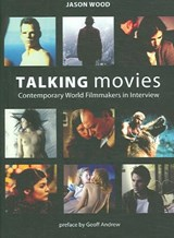 Talking Movies - Contemporary World Filmmakers in Interview | Jason Wood |