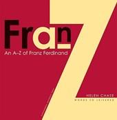 """A-Z of """"Franz Ferdinand"""""""