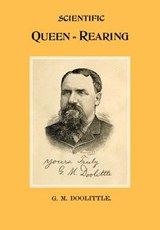 Scientific Queen Rearing | G M Doolittle |