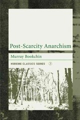 Post-Scarcity Anarchism | Murray Bookchin |