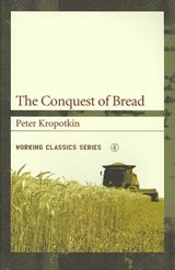 The Conquest of Bread | Petr Alekseevich Kropotkin |