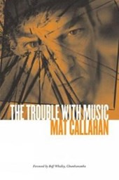 The Trouble with Music | Mat Callahan |