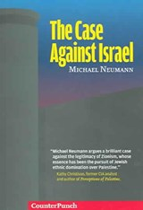 The Case Against Israel | Michael Neumann |