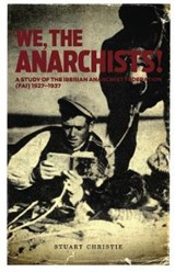 We, the Anarchists! | Stuart Christie |