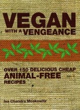 Vegan with a Vengeance | Isa Chandra Moskow |
