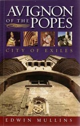 Avignon of the Popes | Edwin Mullins |