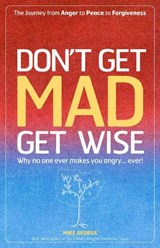 Don't Get Mad Get Wise | Mike George |