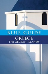 Blue Guide Greece the Aegean Islands | Nigel McGilchrist |