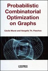 Probabilistic Combinatorial Optimization on Graphs