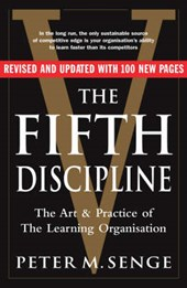 Fifth Discipline: The art and practice of the learning organ | Peter Senge |