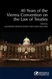 40 Years of the Vienna Convention on the Law of Treaties