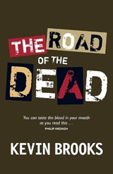 The Road of the Dead | Kevin Brooks |
