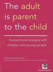 Adult is Parent to the Child | Keith Tudor |
