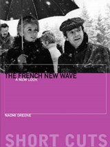 The French New Wave - A New Look | Naomi Greene |