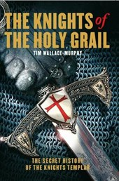 The Knights of the Holy Grail | Tim Wallace Murphy |