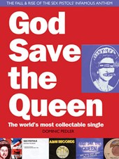 God Save the Queen: The World's Most Collectible Single