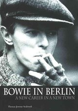 Bowie in Berlin | Thomas Jerome Seabrook |
