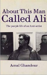 About This Man Called Ali | Amal Ghandour |