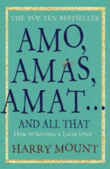 Amos, Amas, Amat ... and All That | Harry Mount |