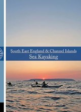 South East England & Channel Islands Sea Kayaking | Derek Hairon |
