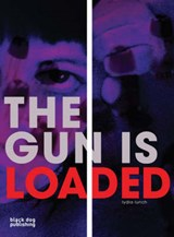 The Gun Is Loaded | Lydia Lunch |