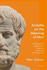 Aristotle on the Meaning of Man | Peter Jackson |