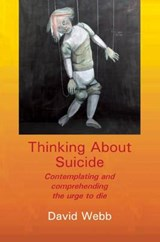 Thinking About Suicide | David Webb |