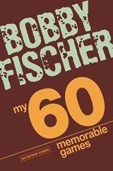 My 60 Memorable Games | Bobby Fischer |