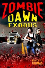 Zombie Dawn Exodus (Zombie Dawn Trilogy, book 2) | Michael G. Thomas |