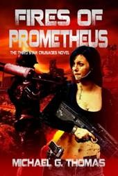 Fires of Prometheus (Star Crusades Uprising, Book 3)