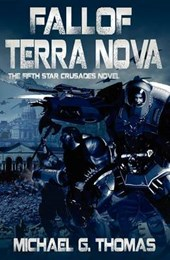 Fall of Terra Nova (Star Crusades Uprising, Book 5) | Michael G. Thomas |