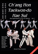 Ch'ang Hon Taekwon-Do Hae Sul - Real Applications to the Itf Patterns | Stuart Paul Anslow |