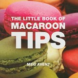 The Little Book of Macaroon Tips | Meg Avent |