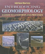 Introducing Geomorphology | Adrian Harvey |