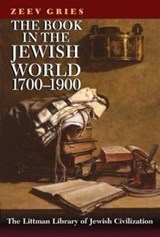 The Book in the Jewish World, 1700-1900 | Zeev Gries |