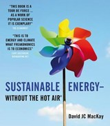 Sustainable Energy - Without the Hot Air | David Jc MacKay |