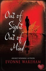 Out of Sight Out of Mind | Evonne Wareham |