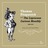 Thomas Fitzpatrick and the Lepracaun Cartoon Monthly 1905-1915 | James Curry; Ciaran Wallace |