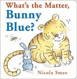 What's the Matter, Bunny Blue? | Nicola Smee |