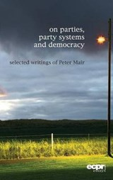 On Parties, Party Systems and Democracy | Peter Mair |