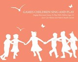 Games Children Sing and Play | Joan Carr Shimer and Valerie Baadh Garre |