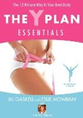 The y Plan Essentials - The 12 Minute Way to Your Best Body
