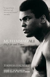 Muhammad ali his life and times | Thomas Hauser |