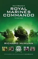 How 2 Become a Royal Marines Commando | Richard McMunn |