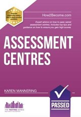 Assessment Centres - The ULTIMATE Guide | Karen Mannering |