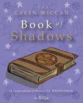 The Green Wiccan Book of Shadows