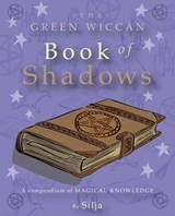 The Green Wiccan Book of Shadows | Silja |