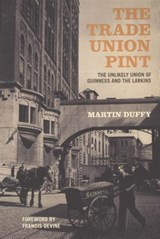 The Trade Union Pint | Martin Duffy |